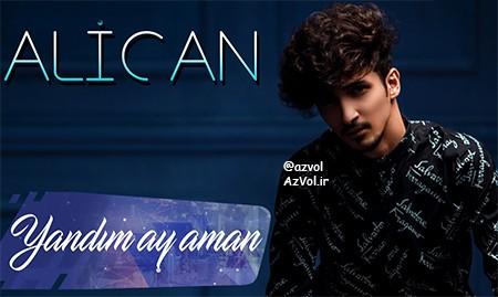 دانلود آهنگ آذربایجانی جدید Alican به نام Yandim Ay Aman